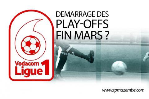 Play-Offs : début impossible avant le 28 mars