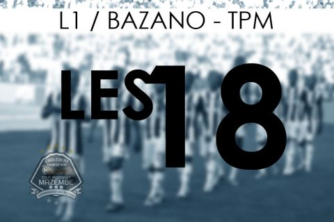 Les 18 contre Bazano : retour de MULEKA
