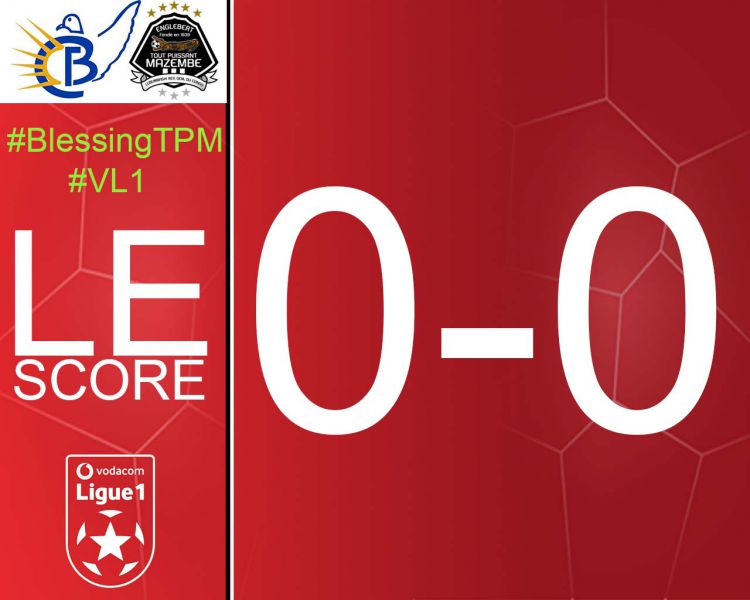 Score final Blessing FC-TP Mazembe