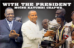 With the President Moïse Katumbi